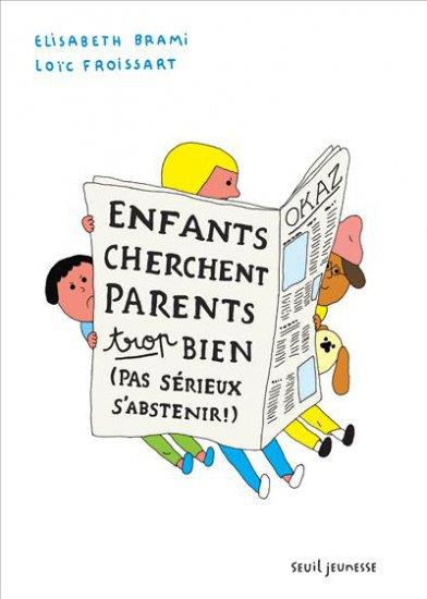 Enfants cherchent parents trop bien (pas sérieux s'abstenir !) couv